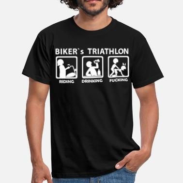 Biker bikers triathlon eating drinking fucking - T-shirt Homme