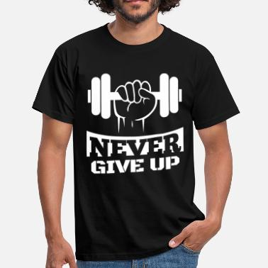 Never Give Up Never Give Up Fitness - T-skjorte for menn