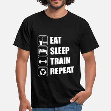 Eat Sleep Repeat Eat Sleep Train Repeat - Männer T-Shirt
