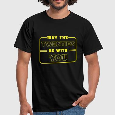 Twenties 20 birthday: May the twenties be with you - Männer T-Shirt