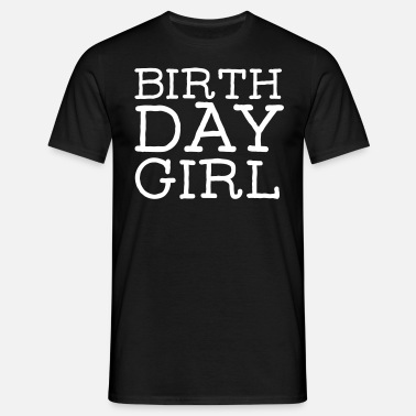 Birthday Girl Birthday Girl - T-shirt Homme
