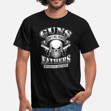 Pretty Guns dont kill People Fathers beautiful Daughters - Mannen T-shirt