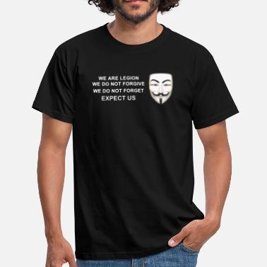 Expect Us We are Legion Expect Us - Men's T-Shirt