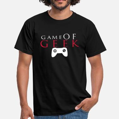 Games Of Thrones game of geek design - T-shirt Homme