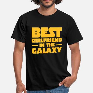Pärchen Sprüche Best Girlfriend In The Galaxy - Männer T-Shirt