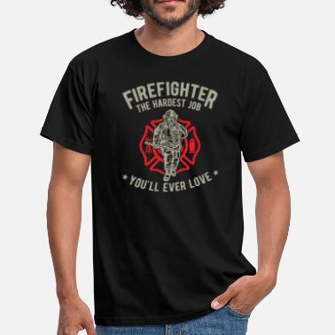 Firefighter Firefighter the hardest job you'll ever love - Camiseta hombre