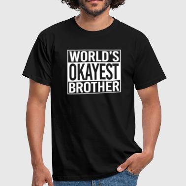 World's okayest Brother - Mannen T-shirt