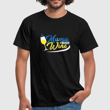 Mom Needs Wine Mother's Day Mom Gift - Men's T-Shirt