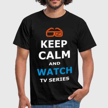 Tv Series KEEP CALM AND WATCH TV SERIES / TV SERIES - Men's T-Shirt