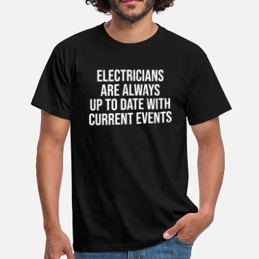 Current Events Funny Electricians Current Events Pun Gift T-shirt - Men's T-Shirt