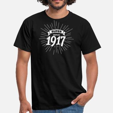 1917 Super sinds 1917 - Mannen T-shirt