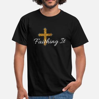 Faithful Faith Faith - Men's T-Shirt