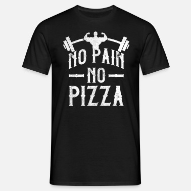 Pain Gym No Pain No Pizza Gym Workout - Men's T-Shirt