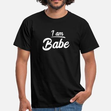 Babe If Lost Return To Babe - I Am Babe Partner Shirt - Men's T-Shirt