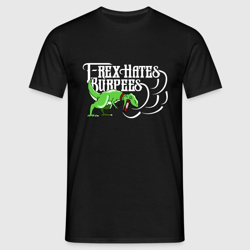 T Rex Hates Burpees - Men's T-Shirt