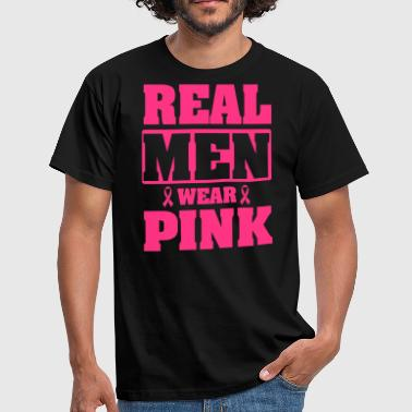 Think Pink Real men wear pink - Men's T-Shirt