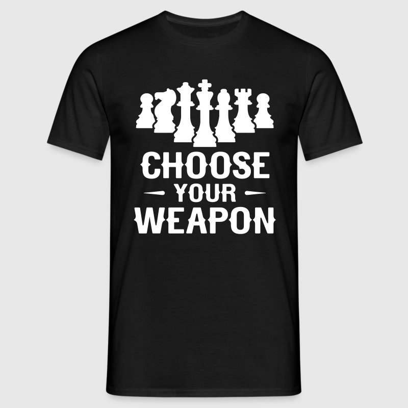 Chess Choose Your Weapon - Men's T-Shirt