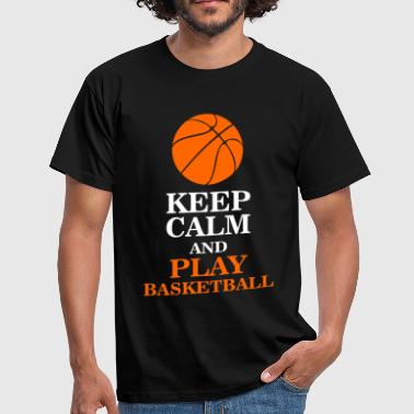 Keep calm and play basketball - T-shirt Homme