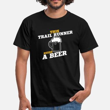 Trail Runner this trail runner needs a beer - Men's T-Shirt