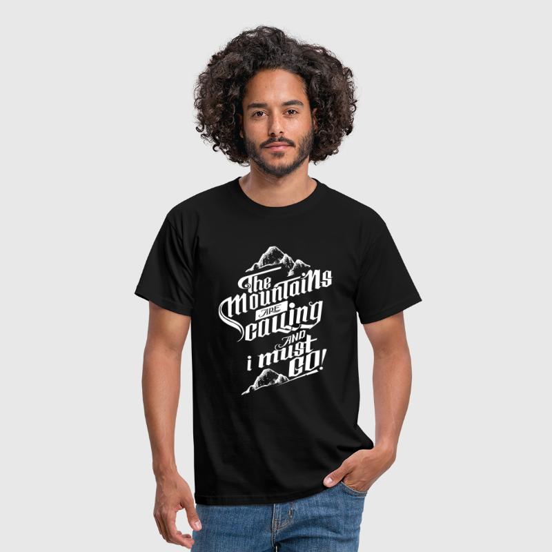 The Mountains Are Calling And I Must Go! - Mannen T-shirt