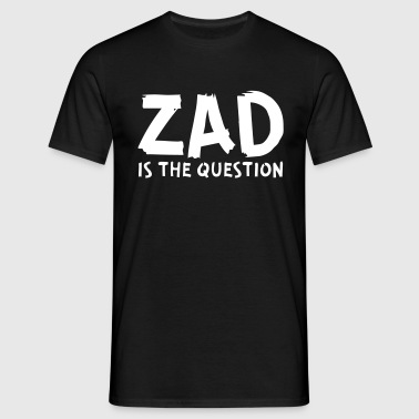 Zad is the question - T-shirt Homme