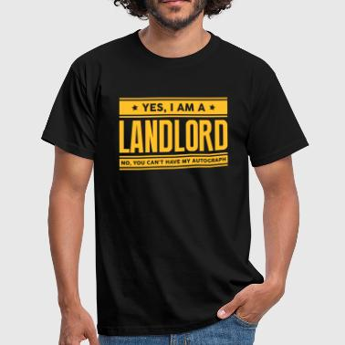 Yes I am a landlord no you cant have aut - Men's T-Shirt
