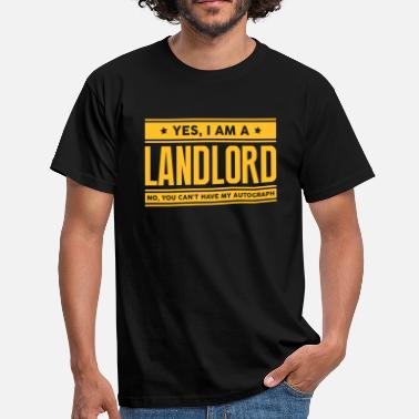 Landlord Yes I am a landlord no you cant have aut - Men's T-Shirt