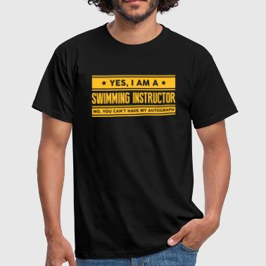 Yes I am a swimming instructor no you ca - Men's T-Shirt