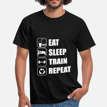 Eat Sleep Train Repeat Eat Sleep Train Repeat - Men's T-Shirt