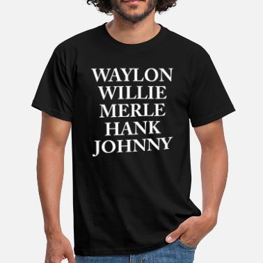 Hank Waylon Jennings Merle Haggard Willie Nelson Hank  - Men's T-Shirt