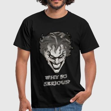 Horreur Joker - Why so serious Homme Tee Shirt - T-shirt Homme