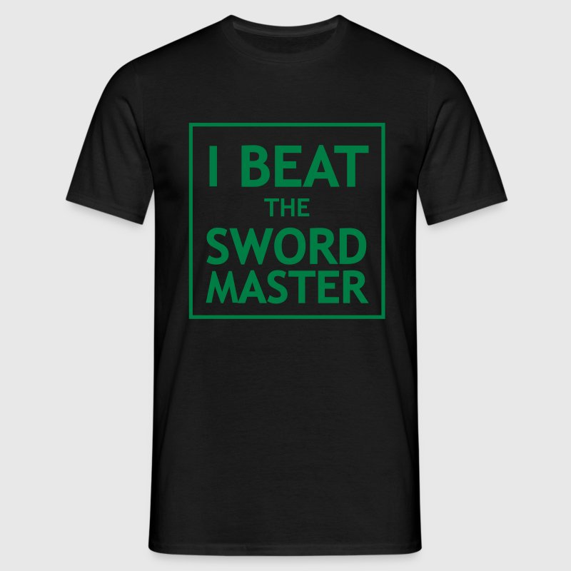 I Beat the Swordmaster - Men's T-Shirt