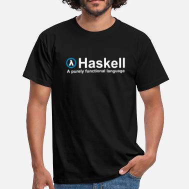 Haskell, A purely functional language (for fully functional geek boys) - Männer T-Shirt