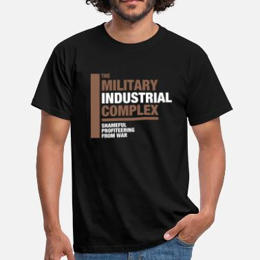 The Military Industrial Complex - Men's T-Shirt