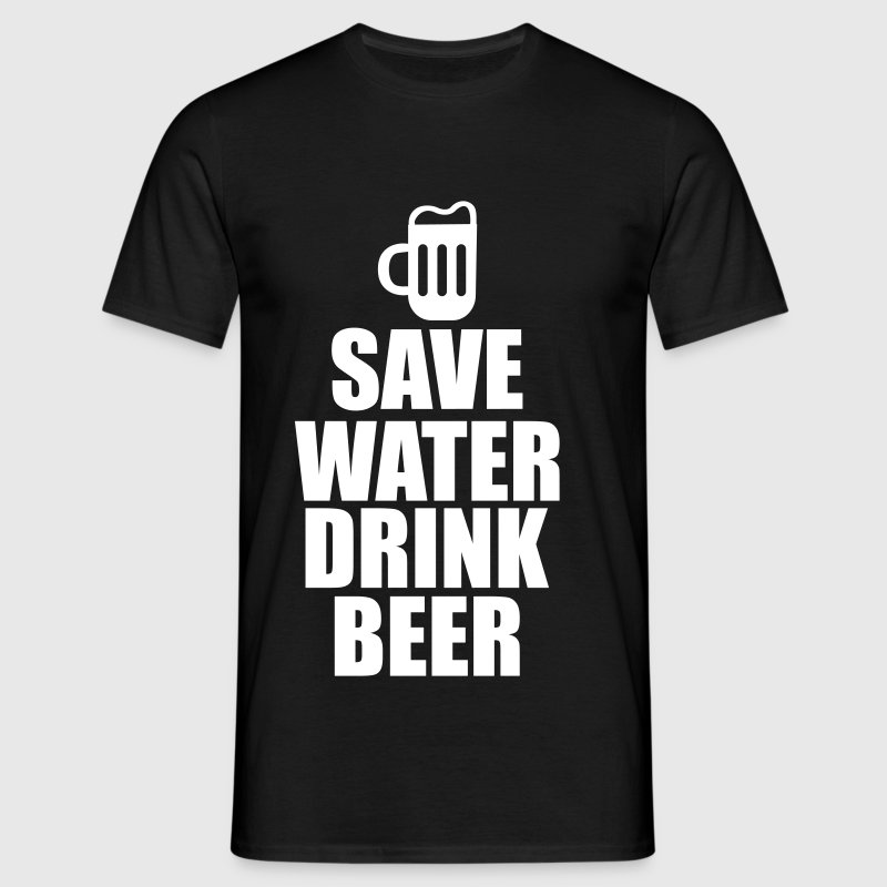 Alcohol Fun Shirt - Save water drink beer - Men's T-Shirt