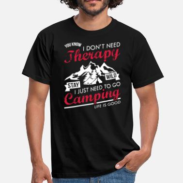 Grass Track I Do not Need Therapy I Need Camping - Men's T-Shirt