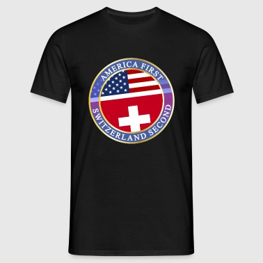 AMERICA FIRST SWITZERLAND SECOND - Männer T-Shirt