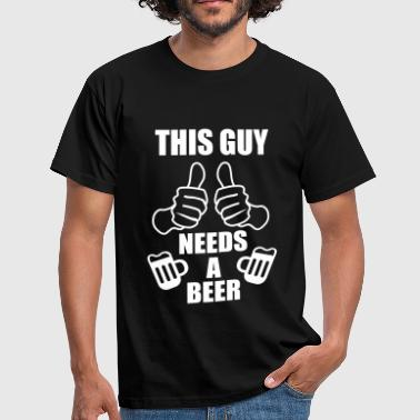 This Guy needs a beer -  - Männer T-Shirt