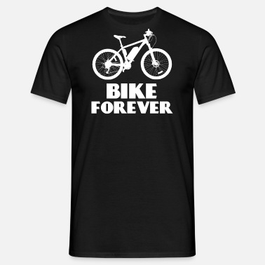 Ride Forever Bike Forever - Men's T-Shirt