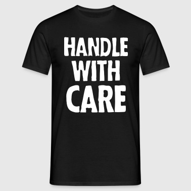 Handle with care (dark) - T-shirt Homme