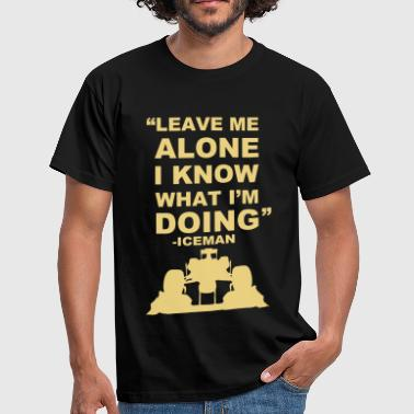 F1 Leave Me Alone  - Men's T-Shirt