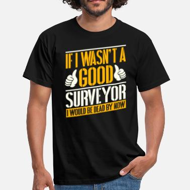Surveyor Surveyor Job Tshirt - Men's T-Shirt