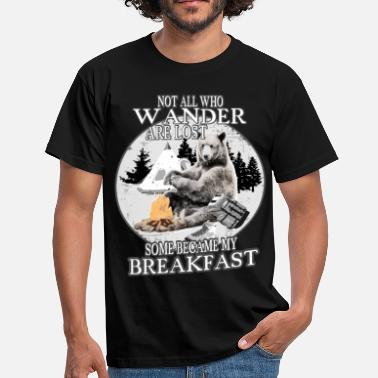 Not All Who Wander Are Lost Not all who walk are lost camping bear gift idea - Men's T-Shirt