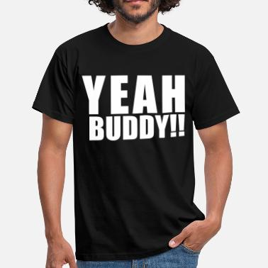 Yeah yeah_buddy - Men's T-Shirt