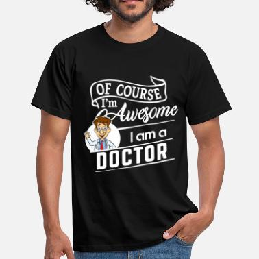 Awesome Doctor Proud Doctor Doctor - Im Awesome - Men's T-Shirt