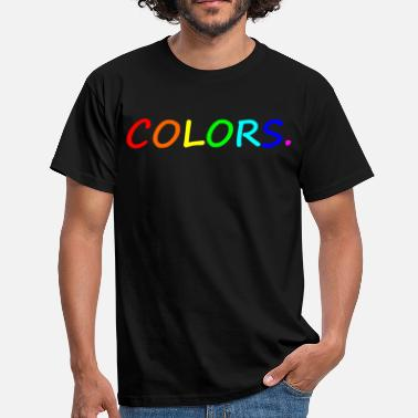 Colorful COLORS / colors / colorful / rainbow - Men's T-Shirt
