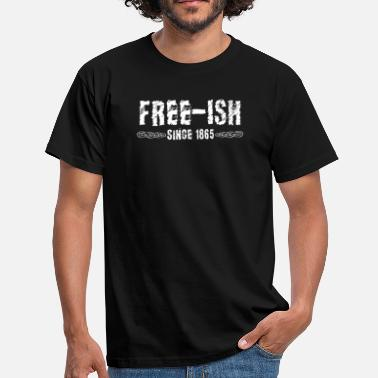 Brown Pride Free ish Since 1865, Juneteenth, Black Pride - Men's T-Shirt