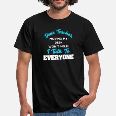 Dear Dear Teacher I Talk To Everyone, Funny Student Gift, Outgoing Personality - Men's T-Shirt