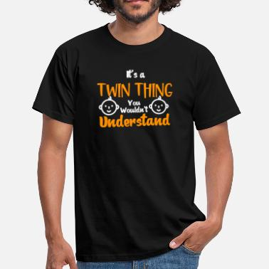 Twins It's A Twin Things You Wouldn't Understand, Gift For Twins - Men's T-Shirt
