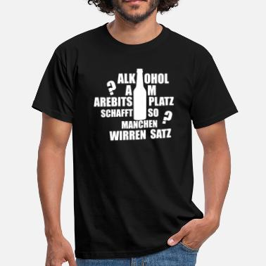 Workplace Alcohol in the workplace tshirt - Men's T-Shirt